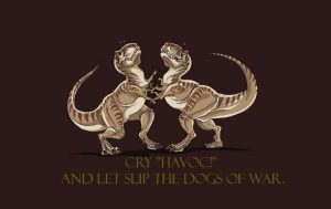 "Two dinosaurs fighting. Cry ""Havoc"" and let slip the dogs of war."